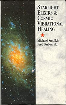 Starlight Elixirs and Cosmic Vibrational Healing