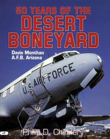 - 50 Years of the Desert Boneyard: Davis Monthan A.F.B., Arizona