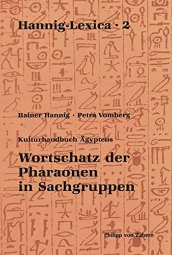 Hannig- Lexika 2: Wortschatz der Pharaonen in Sachgruppen (Hannig-Lexica, Band 2)