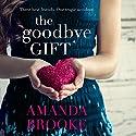 The Goodbye Gift Hörbuch von Amanda Brooke Gesprochen von: Julie Maisey
