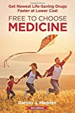img - for Free To Choose Medicine: Better Drugs Sooner at Lower Cost: 3rd Edition book / textbook / text book