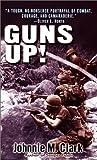 Guns Up!, Johnnie M. Clark, 0345315073