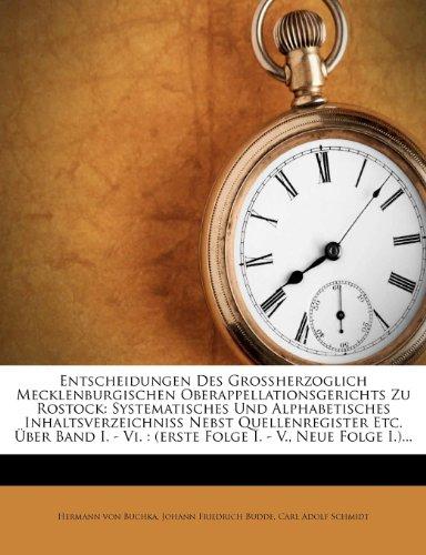 Entscheidungen Des Großherzoglich Mecklenburgischen Oberappellationsgerichts Zu Rostock: Systematisches Und Alphabetisches Inhaltsverzeichniß Nebst ... I. - V., Neue Folge I.)... (German Edition)