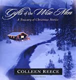 Gifts of the Wise Men, Colleen Reece, 0825436079