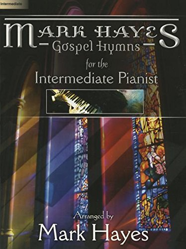 - Mark Hayes: Gospel Hymns for the Intermediate Pianist