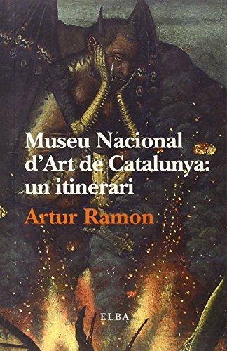 Descargar Libro Museu Nacional D'art De Catalunya: Un Itinerari Artur Ramon Navarro