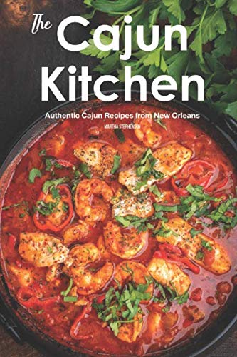 The Cajun Kitchen: Authentic Cajun Recipes from New Orleans by Martha Stephenson
