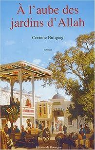 A l'aube des jardins d'Allah par Corinne Butigieg
