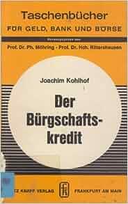 Der Burgschaftskredit (Taschenbucher fur Geld, Bank und Borse ; Bd. 75