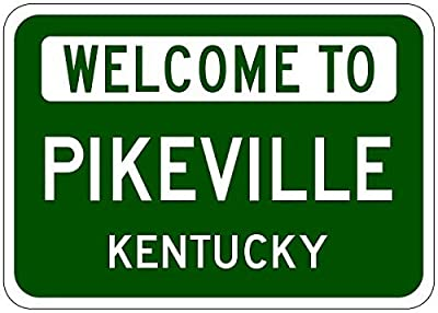 "Metal Signs Pikeville, Kentucky - Usa Welcome To Sign - Heavy Duty - 8""X12"" Quality Aluminum Sign"