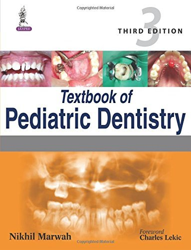 Download Textbook of Pediatric Dentistry by Nikhil Marwah (2014-07-25) PDF