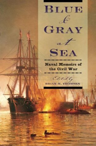 Download Blue & Gray at Sea: Naval Memoirs of the Civil War PDF