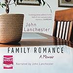 Family Romance | John Lanchester