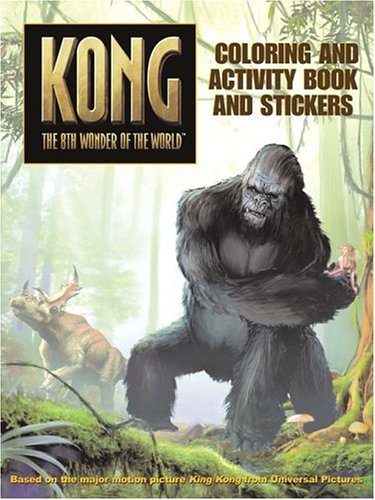 King Kong: Coloring and Activity Book and Stickers (Kong The 8th Wonder Of The World)