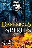 Dangerous Spirits (Volume 2)