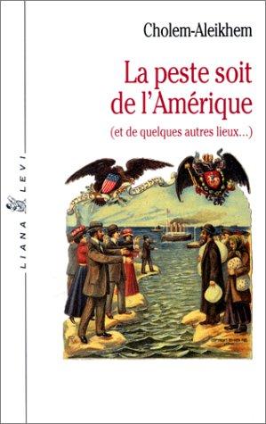 La peste soit de l'Amérique - Sholem Aleichem/Cholem Aleikhem