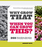 Why Grow That When You Can Grow This?, Andrew Keys, 1604692863