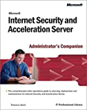 Microsoft Internet Security and Acceleration Server Administrator's Companion, Lillard, Terrence and Laszlo, S., 0735614318