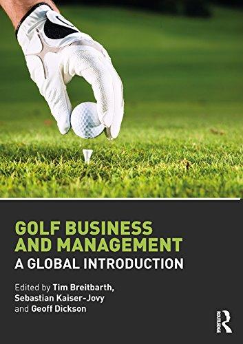 Golf Business and Management: A Global Introduction por Tim Breitbarth,Sebastian Kaiser-Jovy,Geoff Dickson