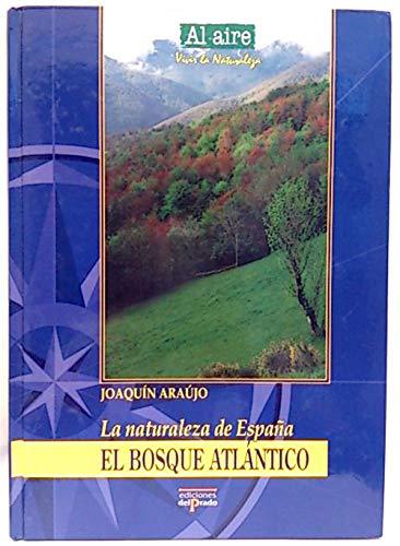 LA NATURALEZA DE ESPAÑA. EL BOSQUE ATLÁNTICO: Amazon.es: Araújo ...