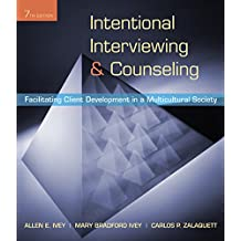 Intentional Interviewing and Counseling: Facilitating Client Development in a Multicultural Society (without CD-ROM)