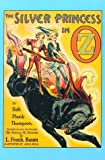The Silver Princess in Oz, Ruth P. Thompson, 092960556X