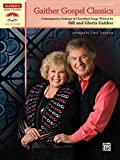 Gaither Gospel Classics: Contemporary Settings of Cherished Songs Written by Bill and Gloria Gaither (Sacred Performer Collections)