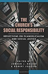 The Church's Social Responsibility: Reflections on Evangelicalism and Social Justice