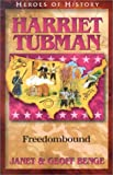 Harriet Tubman: Freedombound (Benge, Janet, Heroes of History.)