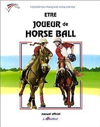 Etre joueur de horse-ball : Manuel officiel