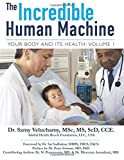 The Incredible Human Machine, Volume 1, Samy Veluchamy, 1493712454