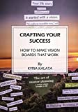 CRAFTING YOUR SUCCESS: How to make vision boards that work