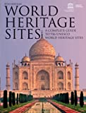 World Heritage Sites: A Complete Guide to 936 UNESCO World Heritage Sites