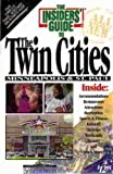 Insiders' Guide to the Twin Cities Minneapolis - St. Paul, Jack El-Hai and Barb DeGroot, 0912367660