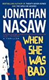 When She Was Bad, Jonathan Nasaw, 1416534172