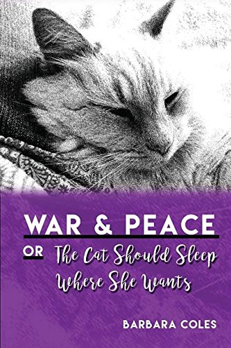 War and Peace or The Cat Should Sleep Where She Wants pdf epub