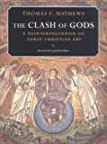 img - for The Clash of Gods: A Reinterpretation of Early Christian Art (Princeton Paperbacks) Paperback April 5, 1999 book / textbook / text book