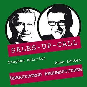 Überzeugend Argumentieren (Sales-up-Call) Hörbuch