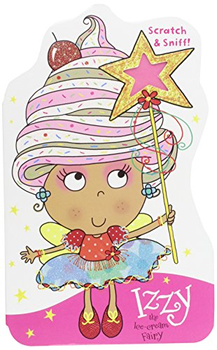 Izzy the Ice Cream Fairy with Scratch and Sniff! (Scratch and Sniff Board Books)