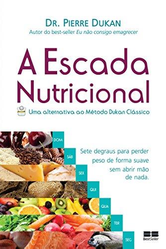 (A escada nutricional: Uma alternativa ao método Dukan clássico (Portuguese Edition))