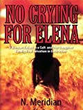No Crying for Elena: A Woman Raised in a Cult and Her Daughter Finally Find Salvation in Each Other