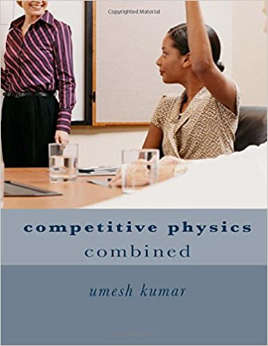 competitive physics: combined: Volume 3