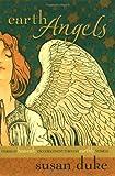 Earth Angels, Susan Duke, 1582295204