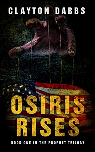 OSIRIS RISES (The Prophet Trilogy Book 1) by [Dabbs, Clayton]