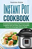 img - for Instant Pot Cookbook: A Comprehensive Instant Pot Pressure Cooker Cookbook with 200 Quick, Easy, and Healthy Recipes for Amazingly Delicious Meals book / textbook / text book