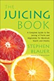 The Juicing Book, Stephen Blauer, 089529253X