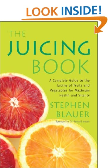 The Juicing Book: A Complete Guide to the Juicing of Fruits and Vegetables for Maximum Health (Avery Health Guides)