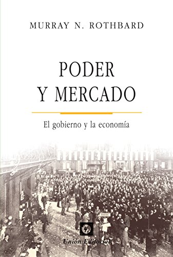 Portada del libro Poder y mercado: el gobierno y la economía de Murray N. Rothbard