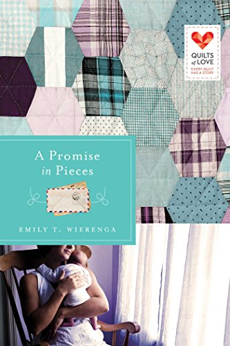 A Promise In Pieces Quilts Of Love Series Kindle Edition By
