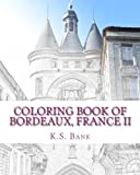 img - for Coloring Book of Bordeaux, France II (Volume 2) book / textbook / text book